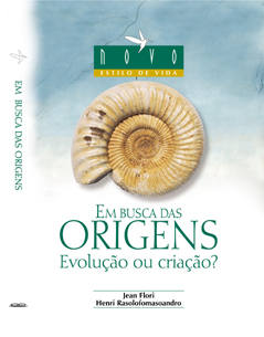 EM BUSCA DAS ORIGENS – CRIAÇÃO OU EVOLUÇÃO?