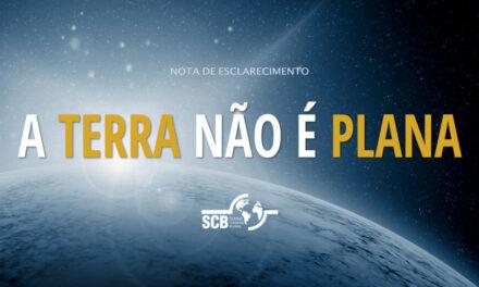 Terra plana: nota de esclarecimento da Sociedade Criacionista Brasileira