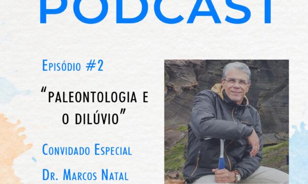 Episódio #2 paleontologia e o Dilúvio